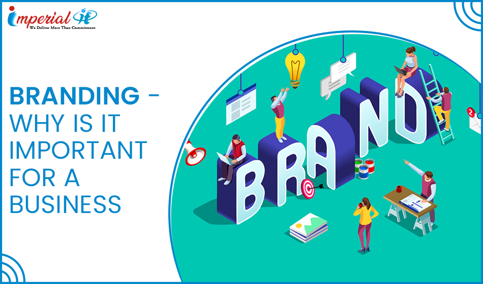 Branding -Why Is It Important For A Business