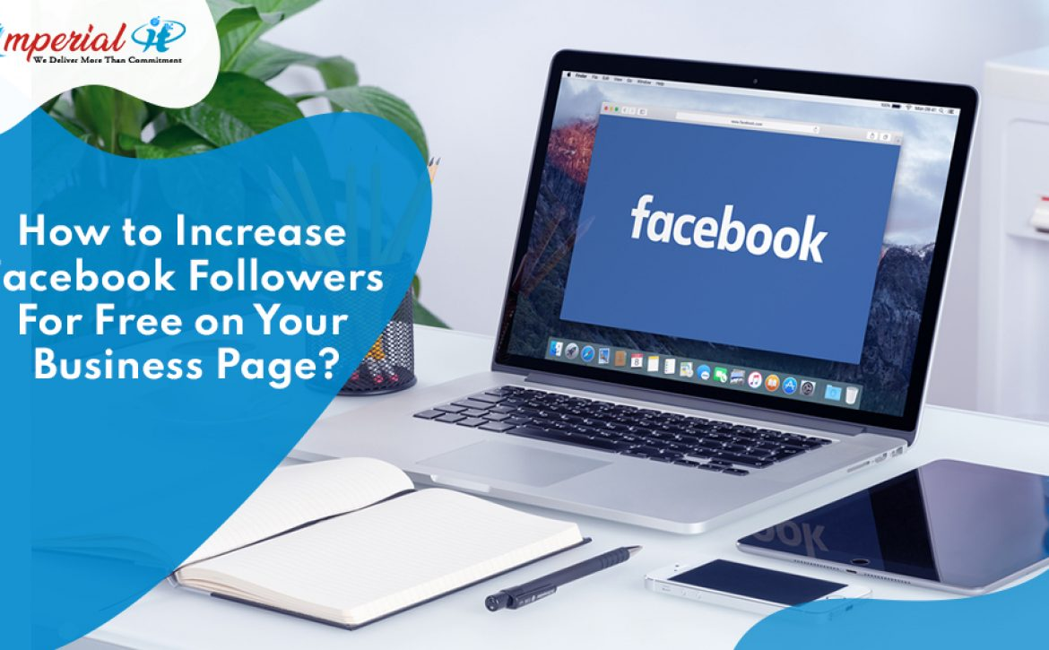 How to Increase Facebook Followers For Free on Your Business Page