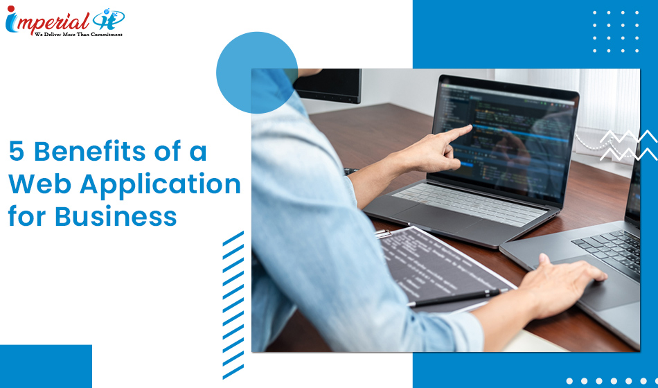 5 Benefits of a Web Application for Business