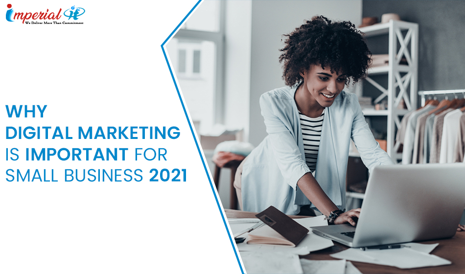 Why Digital Marketing Is Important For Small Business 2021